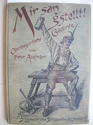 Mir san g'stellt ! Gedichte in oberbayerischer Mundart. //: Auzinger, Peter :