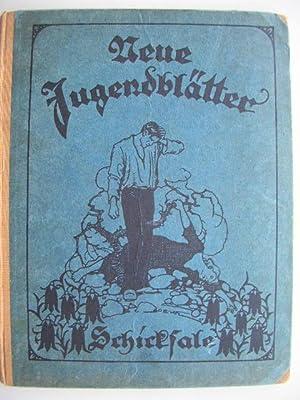 Neue Jugendblätter - Schicksale //: Dresdner Jugendschriften-Ausschuß)