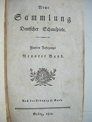 Neue Sammlung Deutscher Schauspiele, 5. Jahrgang, 9. Band (= 57. Band)) //: Deutsche ...
