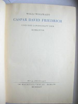 Caspar David Friedrich und die Landschaft der Romantik: Willi Wolfradt