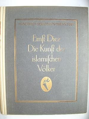 Die Kunst der islamischen Völker //: Ernst Diez