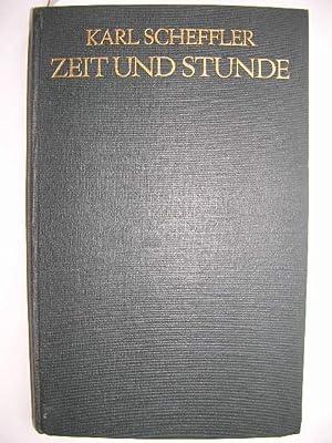 Zeit und Stunde - neue Essays //: Karl Scheffler