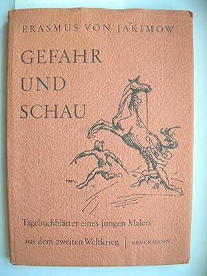 Gefahr und Schau - Tagebuchblätter eines jungen Malers aus dem 2. Weltkrieg //: ...