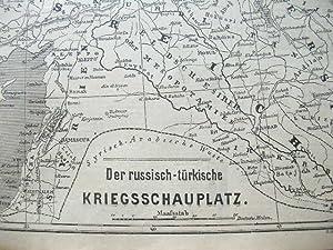 """Der russisch-türkische Kriegsschauplatz"""" - 1877 //: Russland /Türkei"""