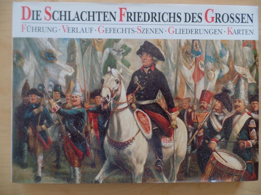 Die Schlachten Friedrichs des Grossen : Führung,: Dorn, Günter und