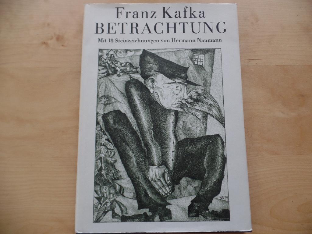 Betrachtung. Mit 18 Steinzeichn. von Hermann Naumann: Kafka, Franz: