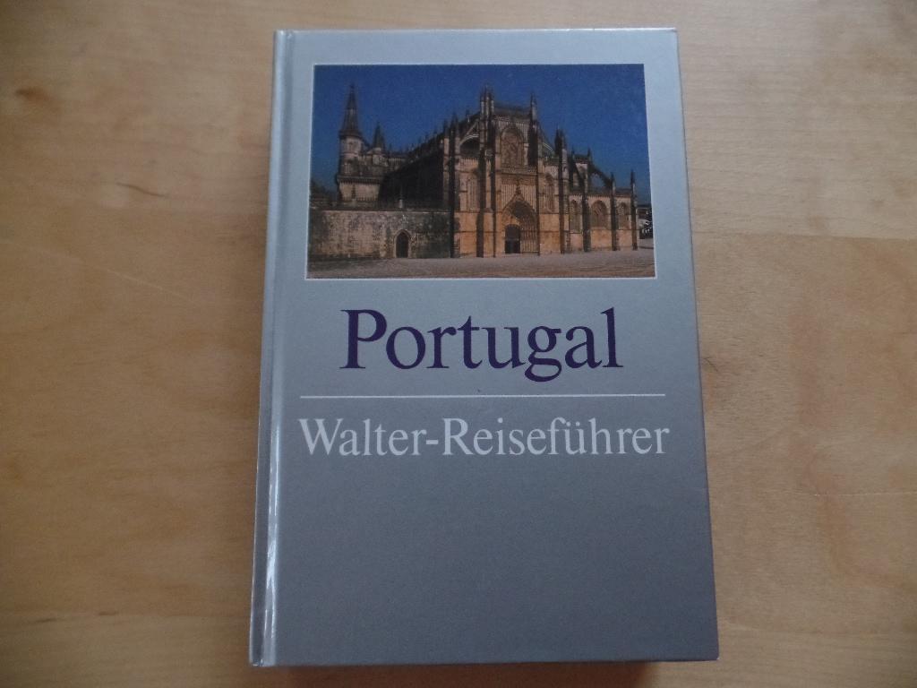 Portugal. Werner u. Susanne Schwanfelder / Walter-Reiseführer : Die Silbernen - Schwanfelder, Werner und Susanne Schwanfelder