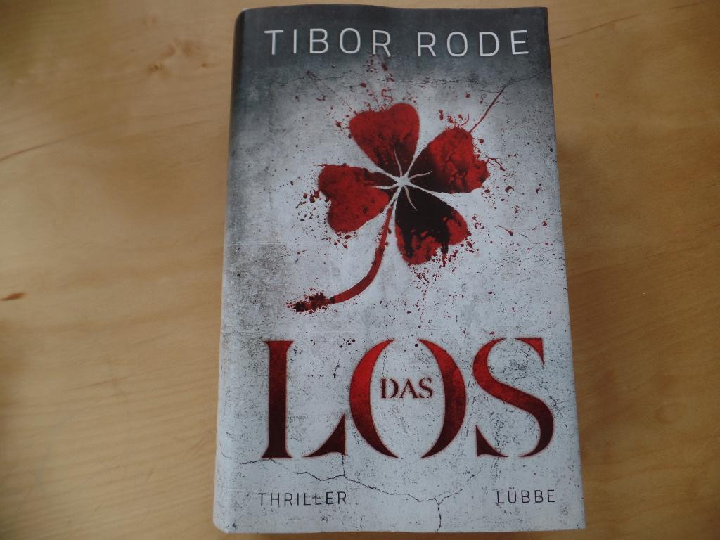 Das Los: Thriller - Rode, Tibor
