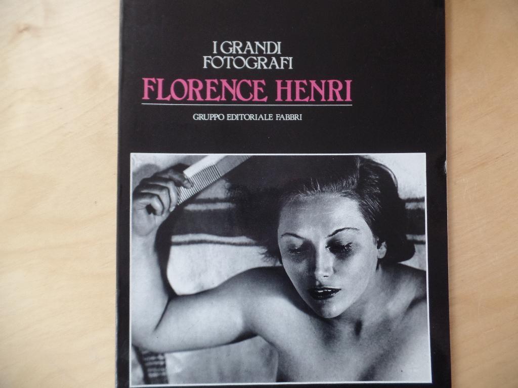 I grandi Fotografi. Florence Henri. - Henri, Florence