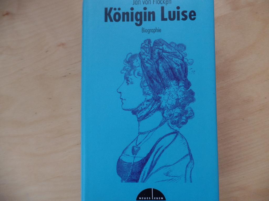 Königin Luise : Biographie. - Flocken, Jan von