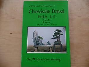 Chinesische Bonsai : Geschichte, Gestaltung, Gesunderhaltung, Pflege: Benz, Willi und