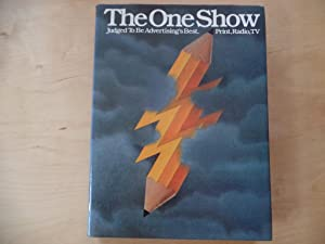 The One Show 1982: Judged to Be Advertisings Best Print, Radio, TV. Vol. 4.