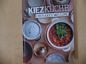 Kiezküche, refugees welcome.: Meißner, Sebastian, Sünje