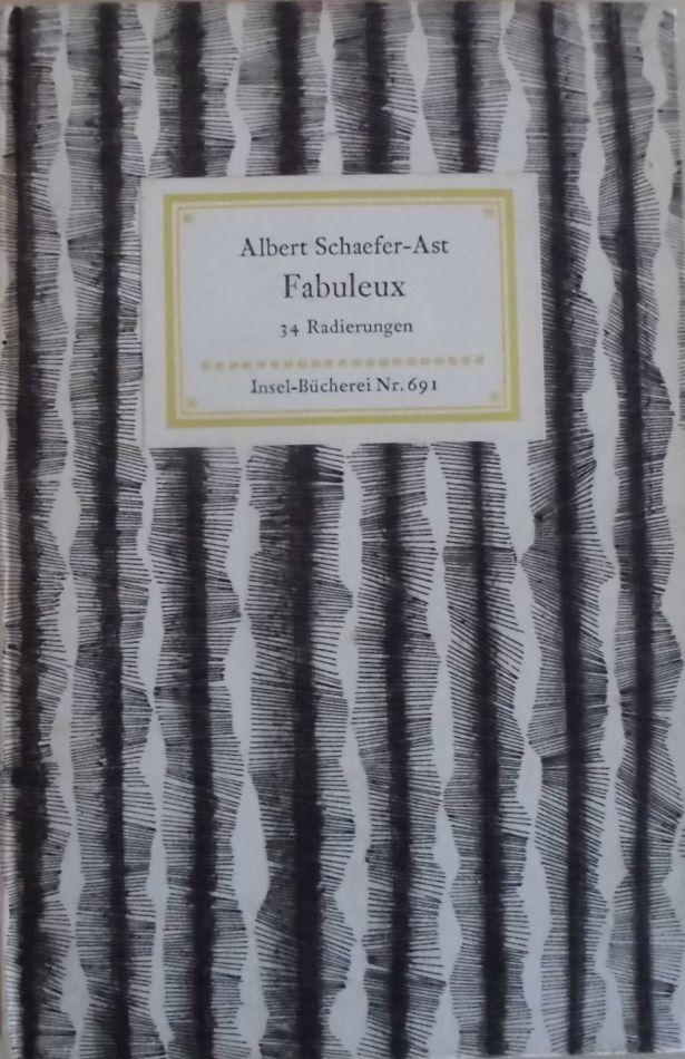 Fabuleux - 34 Radierungen - (= Insel-Bücherei: Schaefer-Ast, Albert