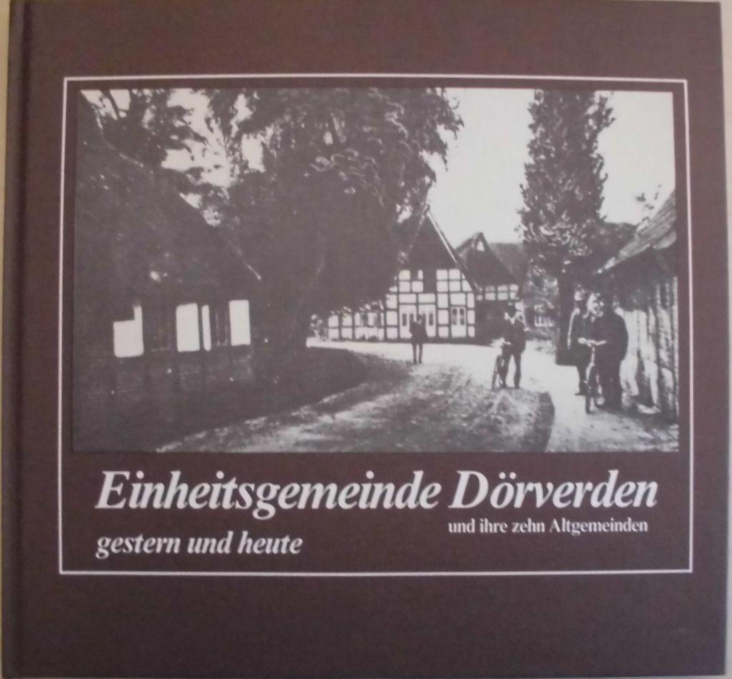 Einheitsgemeinde Dörverden und ihre zehn Altgemeinden gestern und heute -
