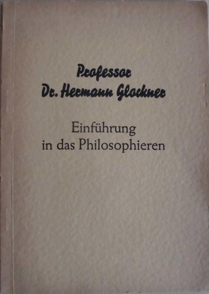Einführung in das Philosophieren: Glockner, Hermann