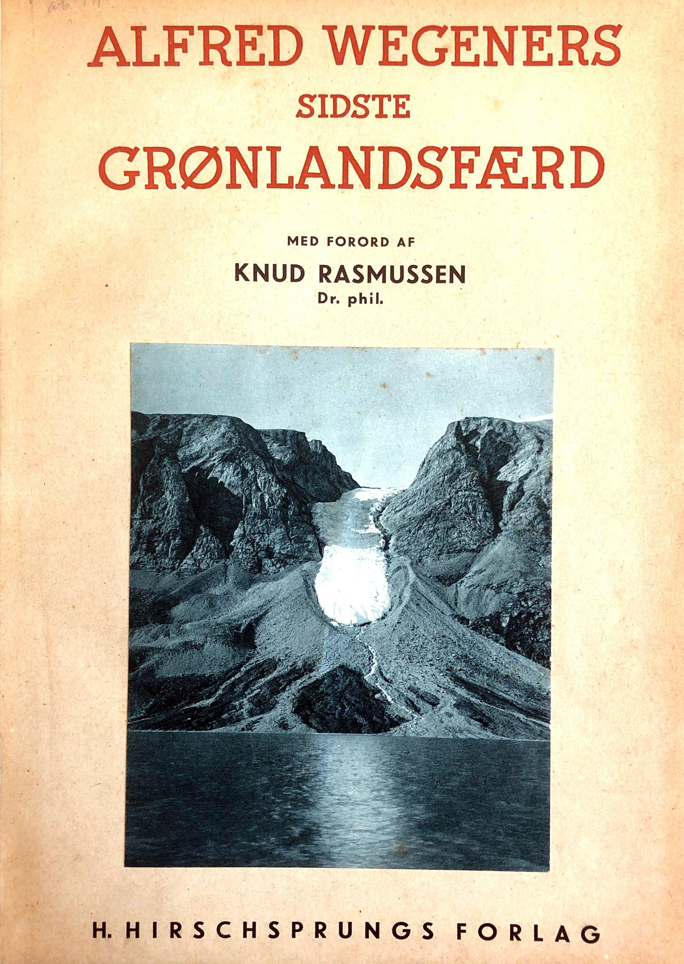 Sidste Grønlandsfærd - Beretning om den berømte: Wegener, Alfred -