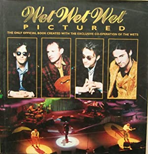 Wet Wet Wet Pictured. The only official book created with the exclusive co-operation of the Wets