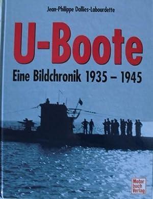 U-Boote - Eine Bildchronik 1935 - 1945: Dallies-Labourdette, Jean-Philippe
