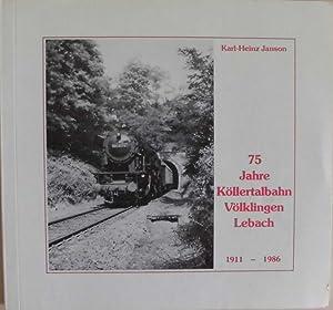 75 Jahre Köllertalbahn Völklingen - Lebach 1911-1986: Janson, Karl-Heinz