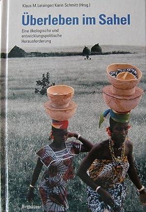 Überleben im Sahel - Eine ökologische und: Leisinger, Klaus M.,