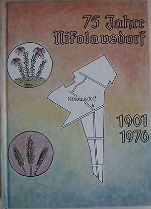 75 Jahre Nikolausdorf - Eine Dorfchronik: Wübbolt, Friedrich und Backhaus, Hermann (Red.)
