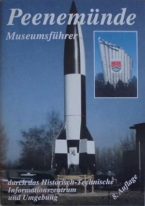 Peenemünde - Museumsführer durch das Historisch-Technische Informationszentrum und Umgebung