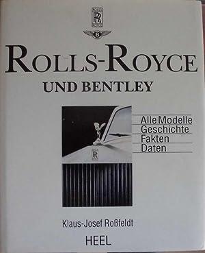 Rolls-Royce und Bentley : Alle Modelle, Geschichte,: Roßfeldt, Klaus-Josef
