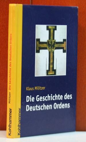 Die Geschichte des Deutschen Ordens.: Militzer, Klaus: