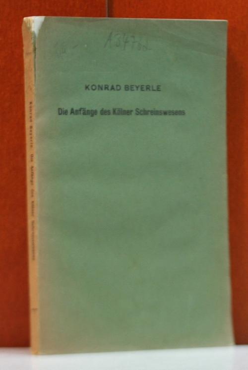 Die Anfänge des Kölner Schreinswesens . (Zeitschrift: Beyerle, Konrad: