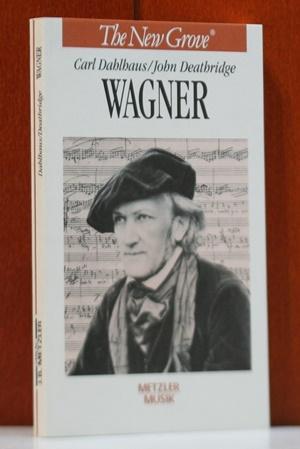 Wagner. (The new Grove - die grossen Komponisten) - Dahlhaus, Carl und John Deathridge