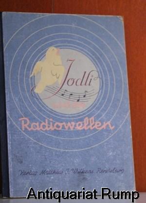 Von Jodlis Radiowellensuche lest ihr in diesem: Rausch, Annegret und