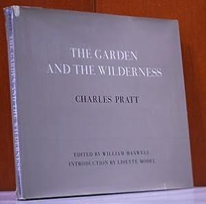 Garden and the Wilderness. Edited by William: Pratt, Charles: