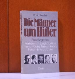 Die Männer um Hitler. Braune Biographien: Martin: Peuschel, Harald: