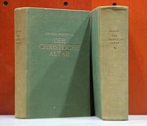 Der christliche Altar in seiner geschichtlichen Entwicklung.: Braun, Joseph: