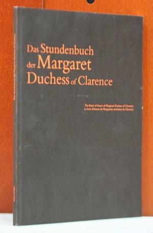 Das Stundenbuch der Margaret Duchess of Clarence: Plotzek, Joachim M.: