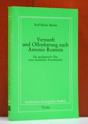 Vernunft und Offenbarung nach Antonio Rosmini. Der apologetische Plan einer christlichen ...