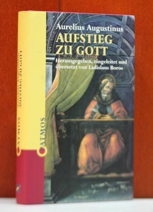 Aufstieg zu Gott. Herausgegeben, eingeleitet und übersetzt: Augustinus, Aurelius: