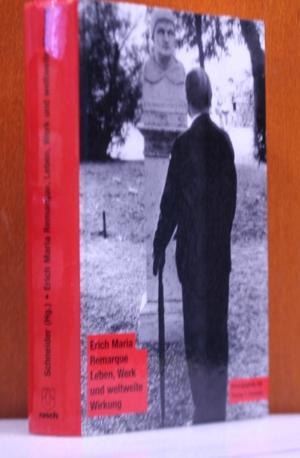 Erich Maria Remarque, Leben, Werk und weltweite: Schneider, Thomas F.:
