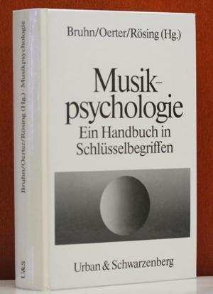 Musikpsychologie. Ein Handbuch in Schlüsselbegriffen. Herausgegeben von Herbert Bruhn, Rolf Oerter und Helmut Rösing.