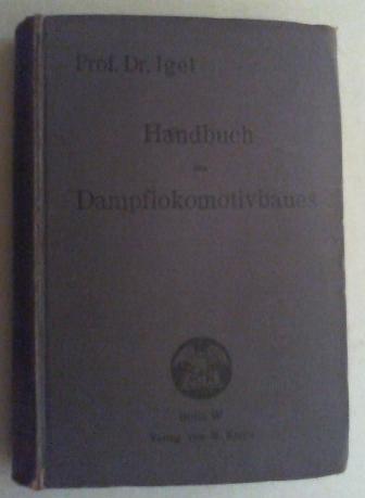 Handbuch des Dampflokomotivbaues.: Igel, Martin: