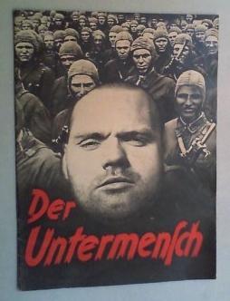 Der Untermensch. (Hg. vom Reichsführer-SS (Heinrich Himmler). Bearb. vom ...