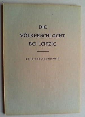 Die Völkerschlacht bei Leipzig. Eine bibliographische Übersicht. Hg. von der Universit&...