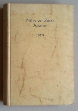 Assenat. (Unveränderter reprographischer Neudruck der Ausgabe Amsterdam 1670). Hg. von Volker ...