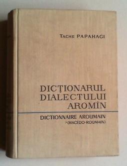 Dictionarul dialectului aromîn general si etimologic. Dictionnaire aroumain (macé...