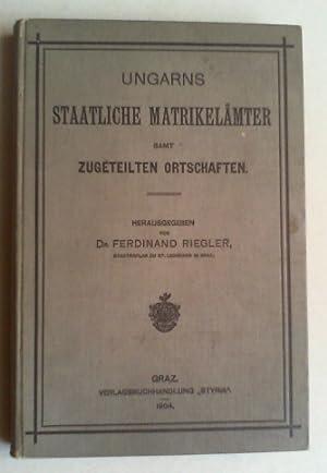 Ungarns staatliche Matrikelämter samt zugeteilten Ortschaften mit ihren ungarischen, deutschen...
