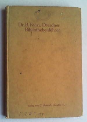 Dresdner Bibliothekenführer. Hg. im Aufrage der Königlichen öffentlichen Bibliothek....