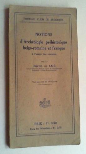 Notions d' Archéologie préhistorique belgo-romaine et franque, à l' usage des touristes. ...