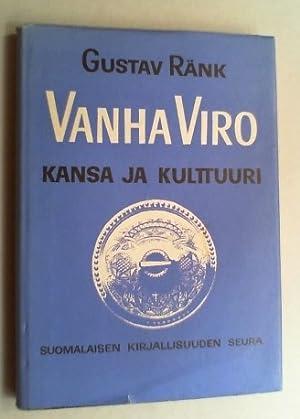 Vanha Viro. Kansa ja kulttuuri. Viron kielestä suomentanut Toivo Vuorela.: Ränk, Gustav: