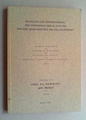Wandlung und Konservierung des Totenbrauches in Ägypten von der Mamelukenzeit bis zur ...